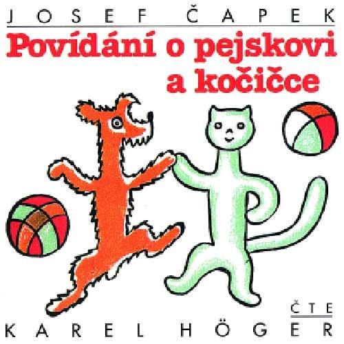 HÖGER KAREL - POVÍDÁNÍ O PEJSKOVI A KOČIČCE - CD