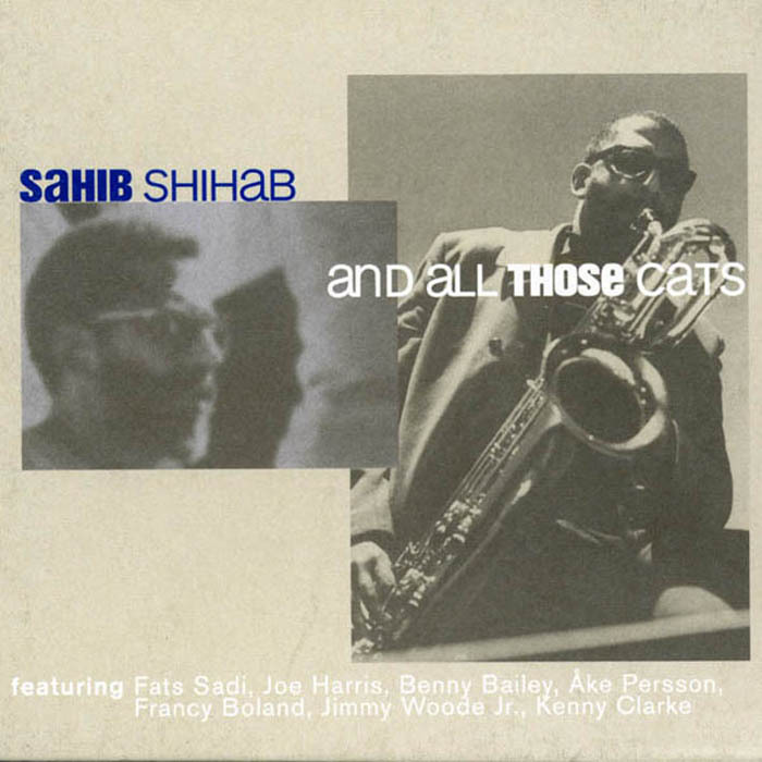 SAHIB SHIHAB – AND ALL THOSE CATS - CD