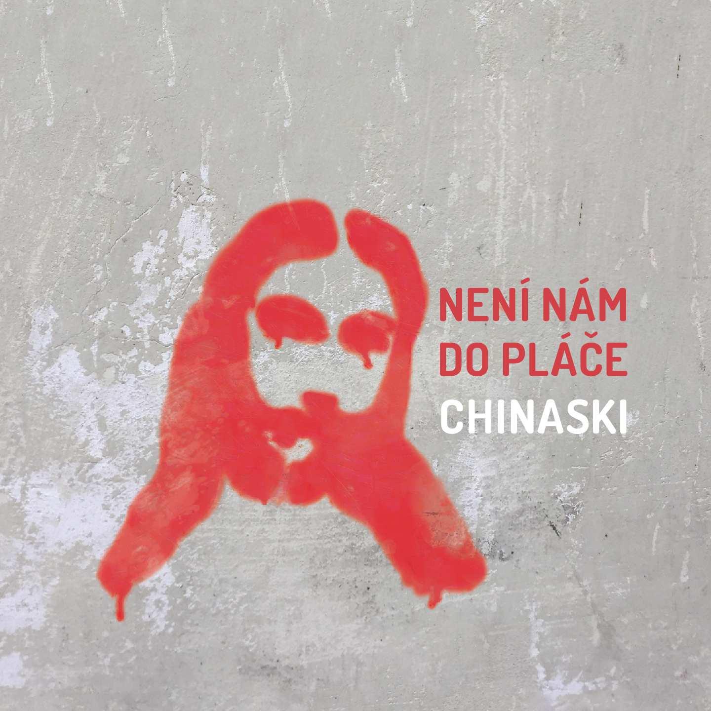 CHINASKI: NENÍ NÁM DO PLÁČE - CD