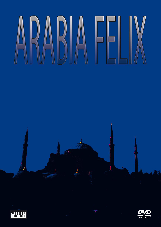 ARABIA FELIX - DVD